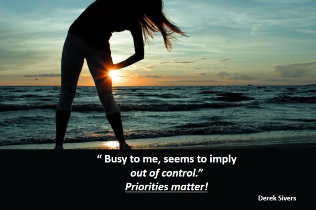 Derek Sivers's quote #Come riallinei la tua vita con quello che è più importante per te?